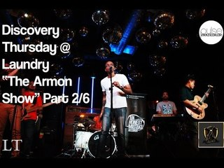 """Discovery Thursday @ Laundry : """"The Armon Show"""" Part 2/6"""