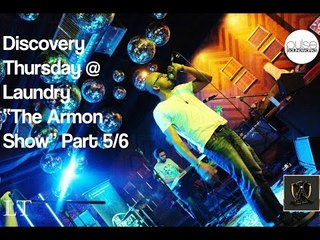 """Discovery Thursday @ Laundry : """"The Armon Show"""" Part 5/6"""