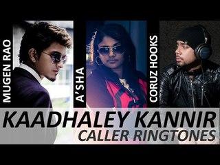 Kaadhaley Kannir - Caller Ringtones