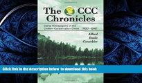 PDF [DOWNLOAD] The CCC Chronicles: Camp Newspapers of the Civilian Conservation Corps, 1933-1942