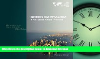 PDF [DOWNLOAD] Green Capitalism. the God That Failed BOOK ONLINE