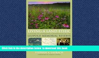BEST PDF  Living a Land Ethic: A History of Cooperative Conservation on the Leopold Memorial