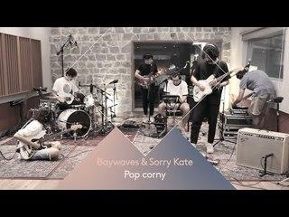 Baywaves & Sorry Kate - Pop Corny - WaaauTV