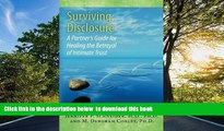 FREE [DOWNLOAD]  Surviving Disclosure:: A Partner s Guide for Healing the Betrayal of Intimate