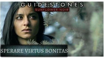Guidestones: Sunflower Noir - Episode 16 - Sperare Virtus Bonitas