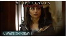 Guidestones: Sunflower Noir - Episode 18 - A Waiting Grave