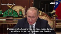 """""""L'assassinat à Ankara vise les liens russo-turcs"""" (Poutine)"""