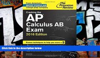 Price Cracking the AP Calculus AB Exam, 2016 Edition (College Test Preparation) Princeton Review