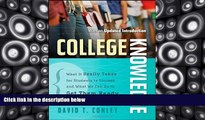 Read Online David T. Conley College Knowledge: What It Really Takes for Students to Succeed and