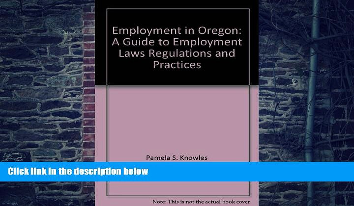 Buy NOW  Employment in Oregon: A guide to employment laws, regulations and practices Pamela S