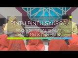 Pintu Pintu Syurga - Makna Spiritual Shalat: Malik Malik dan Malik