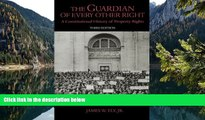 Online James W. Ely The Guardian of Every Other Right: A Constitutional History of Property Rights