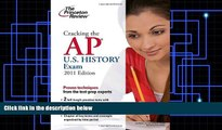 Pre Order Cracking the AP U.S. History Exam, 2011 Edition (College Test Preparation) Princeton