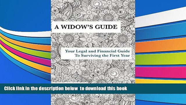 PDF [FREE] DOWNLOAD  A WIDOW S GUIDE: Your Legal and Financial Guide To Surviving the First Year