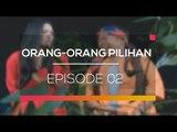 Orang-orang Pilihan - Episode 02