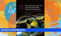 Online Neil Craik The International Law of Environmental Impact Assessment: Process, Substance and