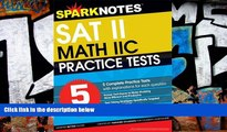 Pre Order 5 Practice Tests for the SAT II Math IIC (SparkNotes Test Prep) SparkNotes On CD