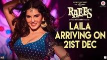 Laila Main Laila Teaser | Raees | Shah Rukh Khan & Sunny Leone | Laila Arriving on 21st Dec