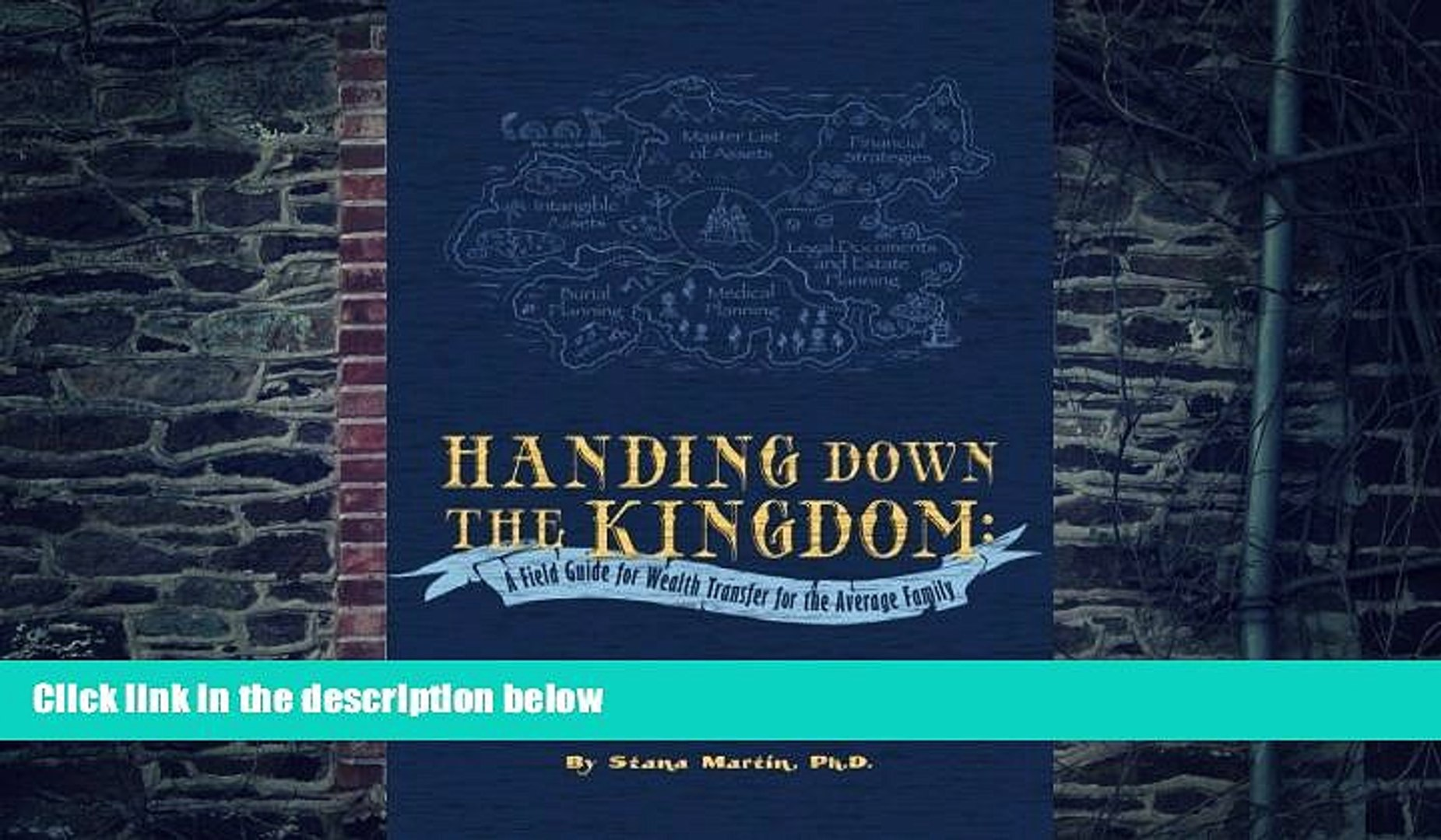 Buy NOW  Handing Down the Kingdom: A Field Guide for Wealth Transfer for the Average Family Stana