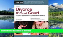 PDF [DOWNLOAD] Divorce Without Court: A Guide to Mediation   Collaborative Divorce READ ONLINE
