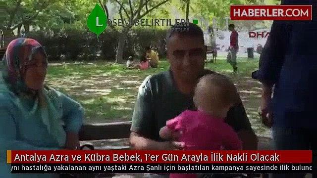 Antalya Azra ve Kübra Bebek, 1'er Gün Arayla İlik Nakli Olacak | www.losemibelirtileri.net