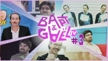 Bapt&GaelTV #3
