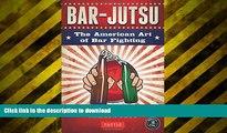 Pre Order Bar-jutsu: The American Art of Bar Fighting Kindle eBooks