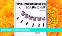 Pre Order The Parachute and Its Pilot: The Ultimate Guide for the Ram Air Aviator On Book