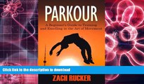 Audiobook Parkour: A Beginner s Guide to Training and Excelling in the Art of Movement On Book