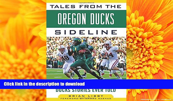 Read Book Tales from the Oregon Ducks Sideline: A Collection of the Greatest Ducks Stories Ever