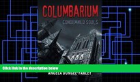Best Price Columbarium: Condemned Souls (Volume 1) Angela Dungee-Farley For Kindle