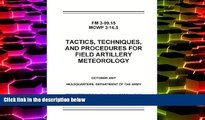 Buy United States Government US Army and USMC Field Manual FM 3-09.15 MCWP 3-16.5 Tactics,