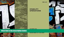 Buy United States Government US Army Field Manual FM 3-07 Stability Operations October 2008