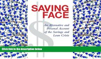 PDF [DOWNLOAD] Saving Face: An Alternative and Personal Account of the Savings   Loan Crisis
