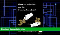 Read Online Benjamin Lee Financial Derivatives and the Globalization of Risk (Public Planet Books)
