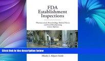 Online Mindy J. Allport-Settle FDA Establishment Inspections: Pharmaceutical, Biotechnology,