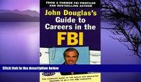 Buy John E. Douglas John Douglas s Guide to Careers in the FBI Audiobook Download
