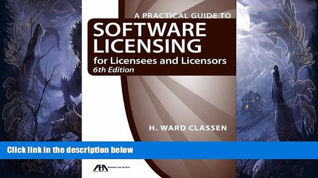 Buy  A Practical Guide to Software Licensing for Licensees and Licensors H.  Ward Classen  PDF