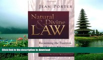 PDF [DOWNLOAD] Natural and Divine Law: Reclaiming the Tradition for Christian Ethics (Saint Paul
