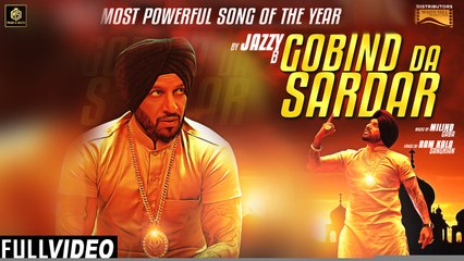 Gobind Da Sardar | Full Video | Jazzy B | Millind Gaba | Sardar Saab | Music & Sound