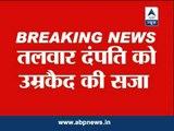 Talwars get life imprisonment in Aarushi-Hemraj murder case