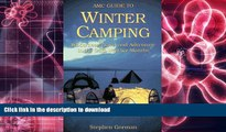 Read Book Amc Guide to Winter Camping: Wilderness Travel and Adventure in the Cold-Weather Months