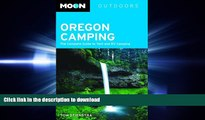 Hardcover Moon Oregon Camping: The Complete Guide to Tent and RV Camping (Moon Outdoors)