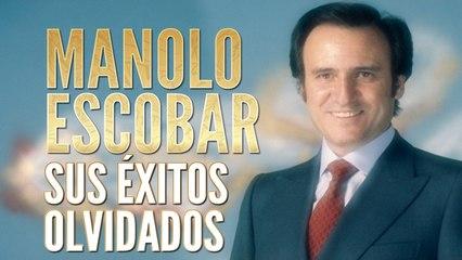 Manolo Escobar - Sus Éxitos Olvidados (36 canciones)
