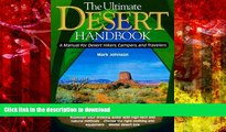 Read Book The Ultimate Desert Handbook : A Manual for Desert Hikers, Campers and Travelers Kindle