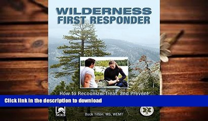 Epub Wilderness First Responder: How To Recognize, Treat, And Prevent Emergencies In The