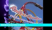 Read Book Roller Coasters: A Thrill-Seekers Guide to the Ultimate Scream Machines On Book