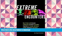 READ Extreme Encounters: How It Feels to Be Drowned in Quicksand, Shredded by Piranhas, Swept Up