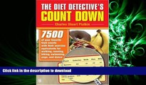 PDF The Diet Detective s Count Down: 7500 of Your Favorite Food Counts with Their Exercise