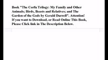 Download The Corfu Trilogy: My Family and Other Animals; Birds, Beasts and Relatives; and The Garden of the Gods ebook P